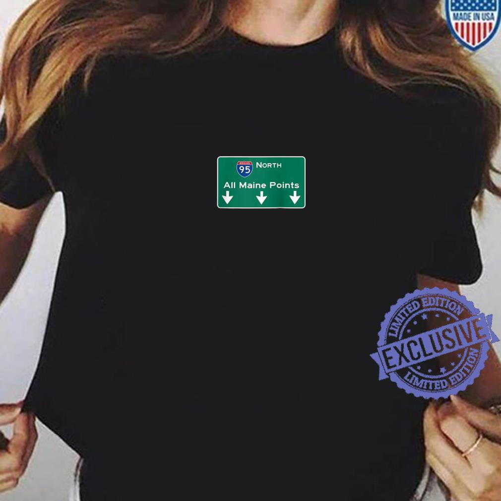 All Maine Points Interstate 95 Sign Shirt ladies tee