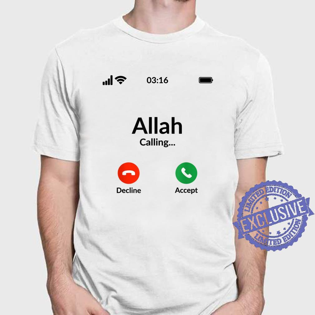 Allah Is Calling Islam Muslim Shirt
