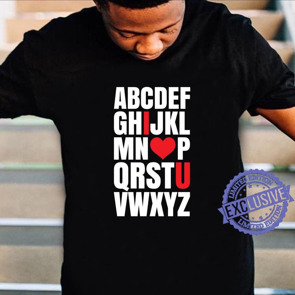 Alphabet I Love You Abcd February Love Holiday Shirt