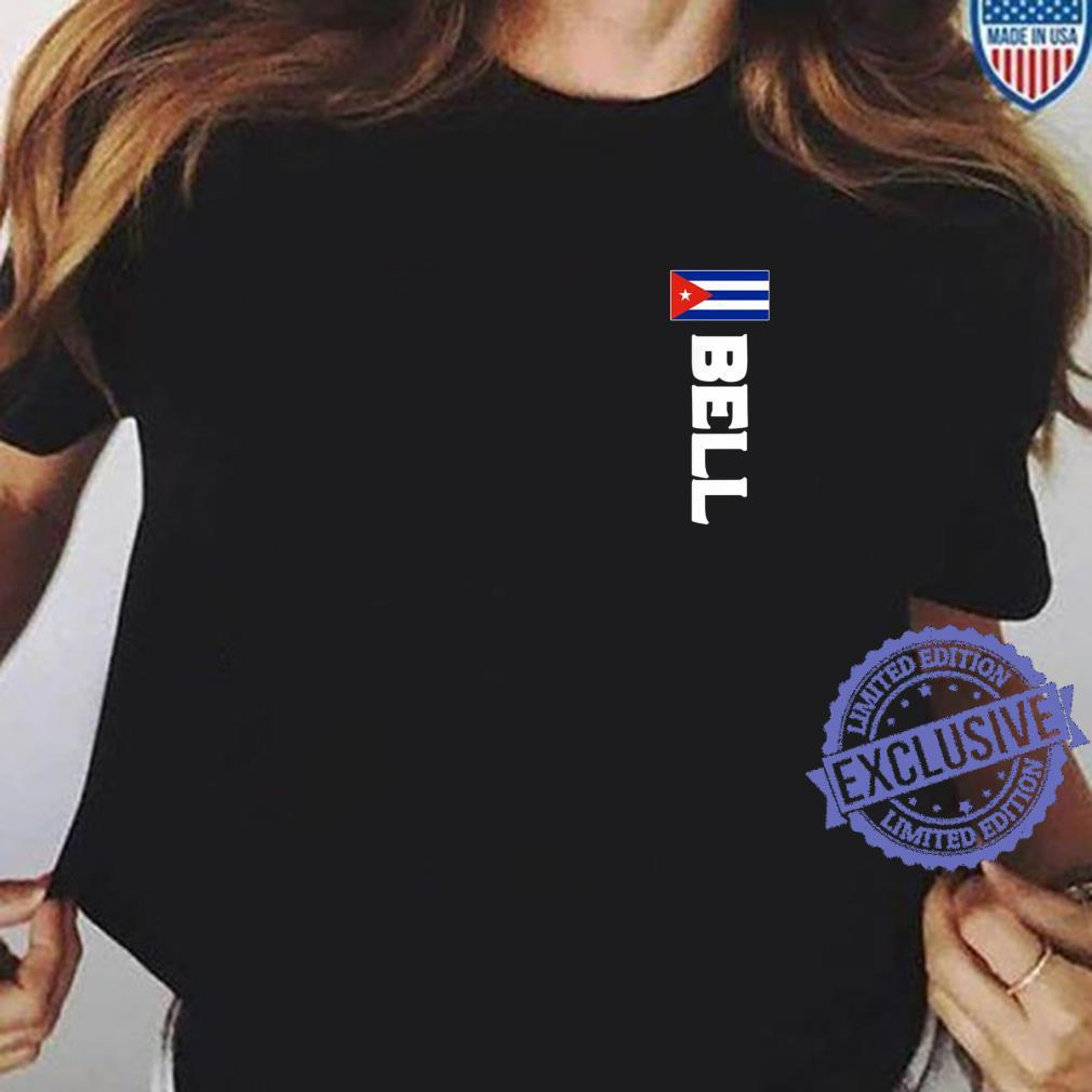 Bell Last Name Cuban, And Shirt ladies tee