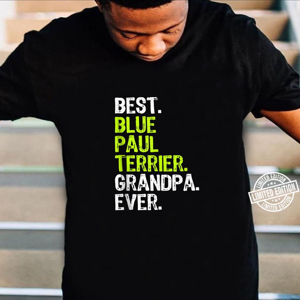 Best Blue Paul Terrier Grandpa Ever Dog Shirt