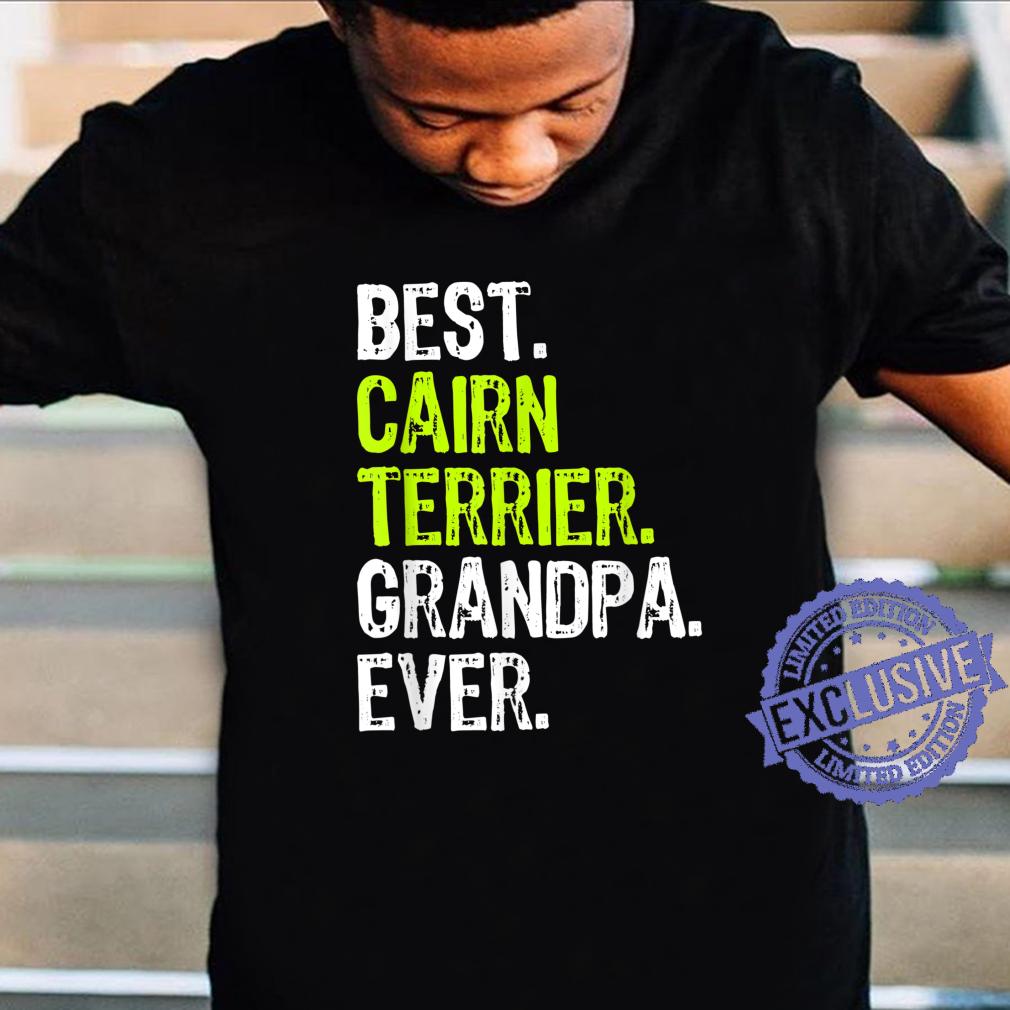 Best Cairn Terrier Grandpa Ever Dog Shirt
