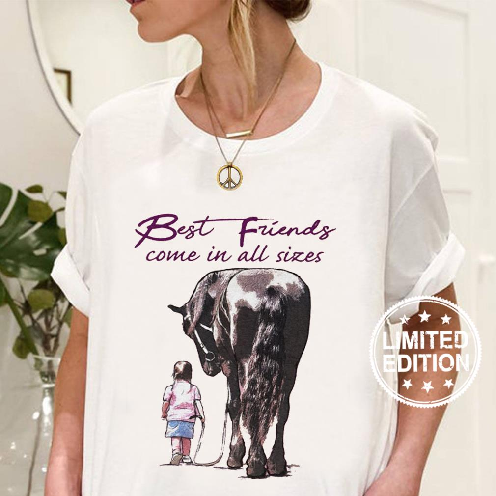Best friends come in all sizes shirt