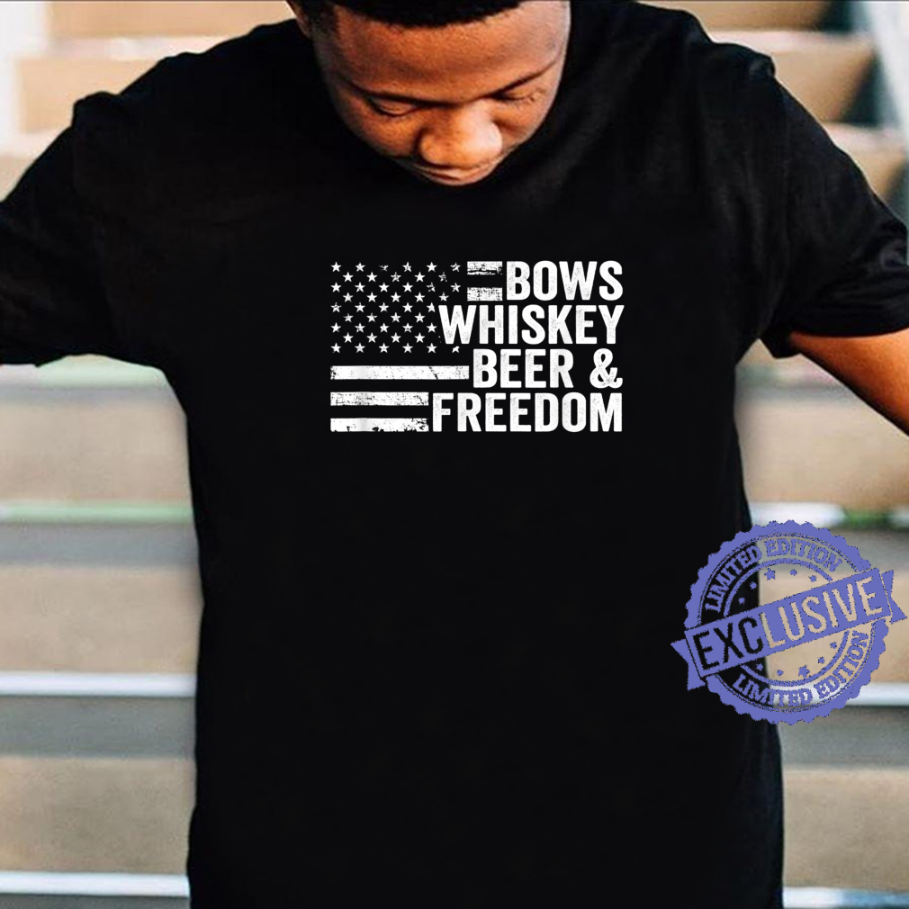 Bows Whiskey Beer And Freedom Bow Hunting Archery Shirt