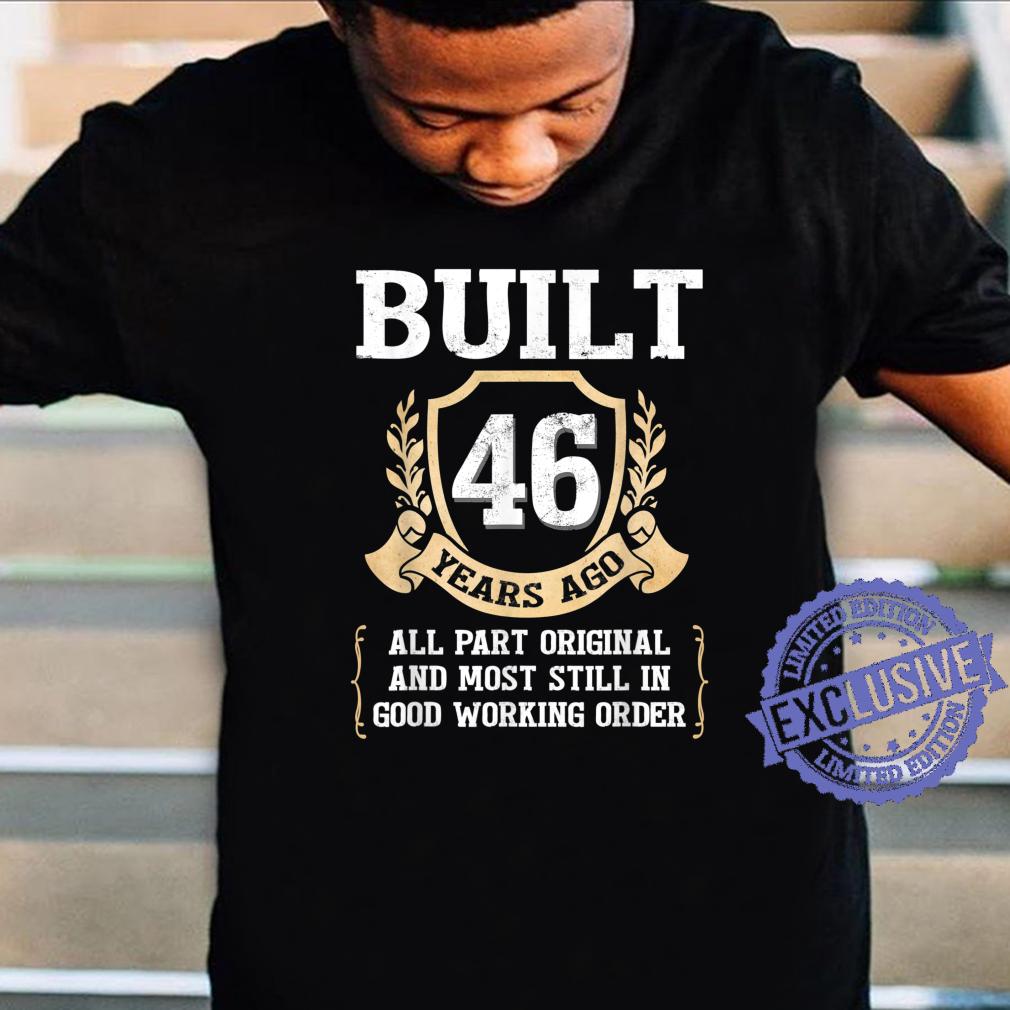 Built 46 Years Ago All Original Parts Good Working Order Shirt