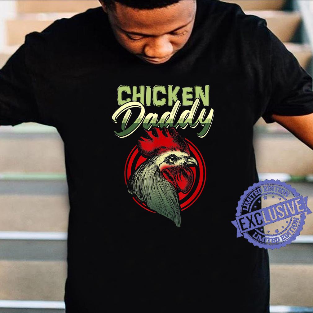 Chicken Daddy Chicken Dad Farmer Poultry Farmer Shirt