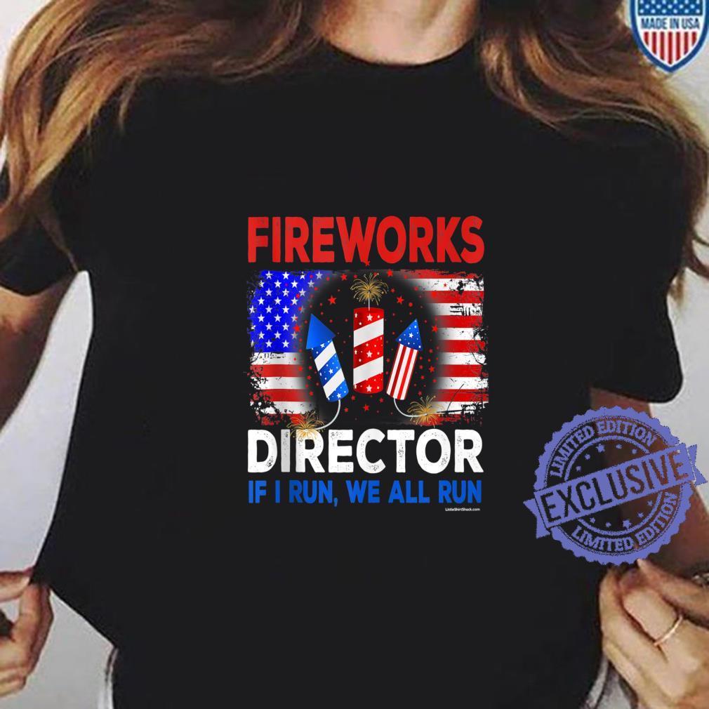 Firework Director Technician I Run You Run 4th Of July We Shirt ladies tee