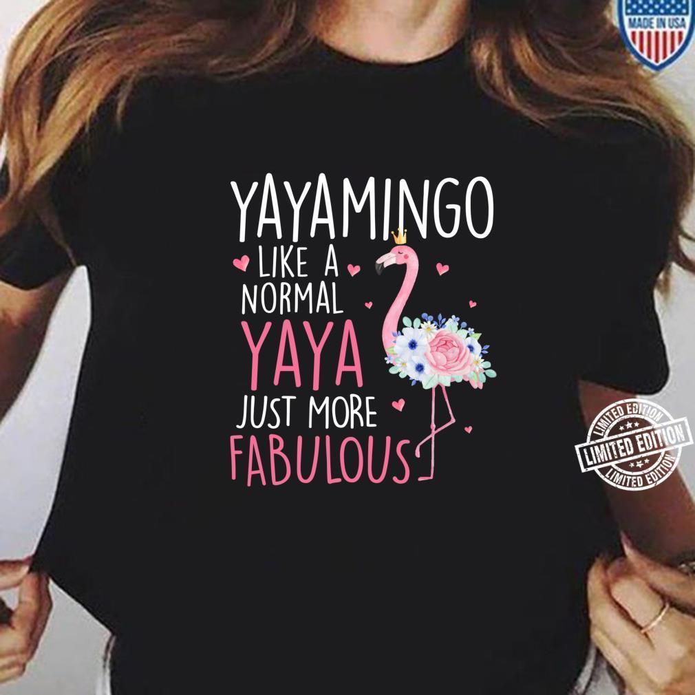 Flamingo Yayamingo like a normal Yaya Floral Grandma Shirt ladies tee