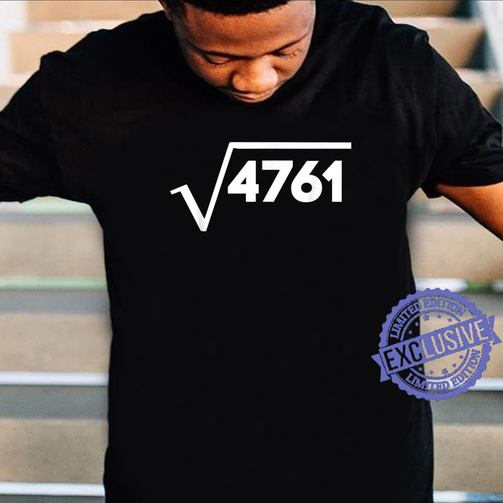 Funny Math Problem Square Root of 4761 Not Math for Shirt