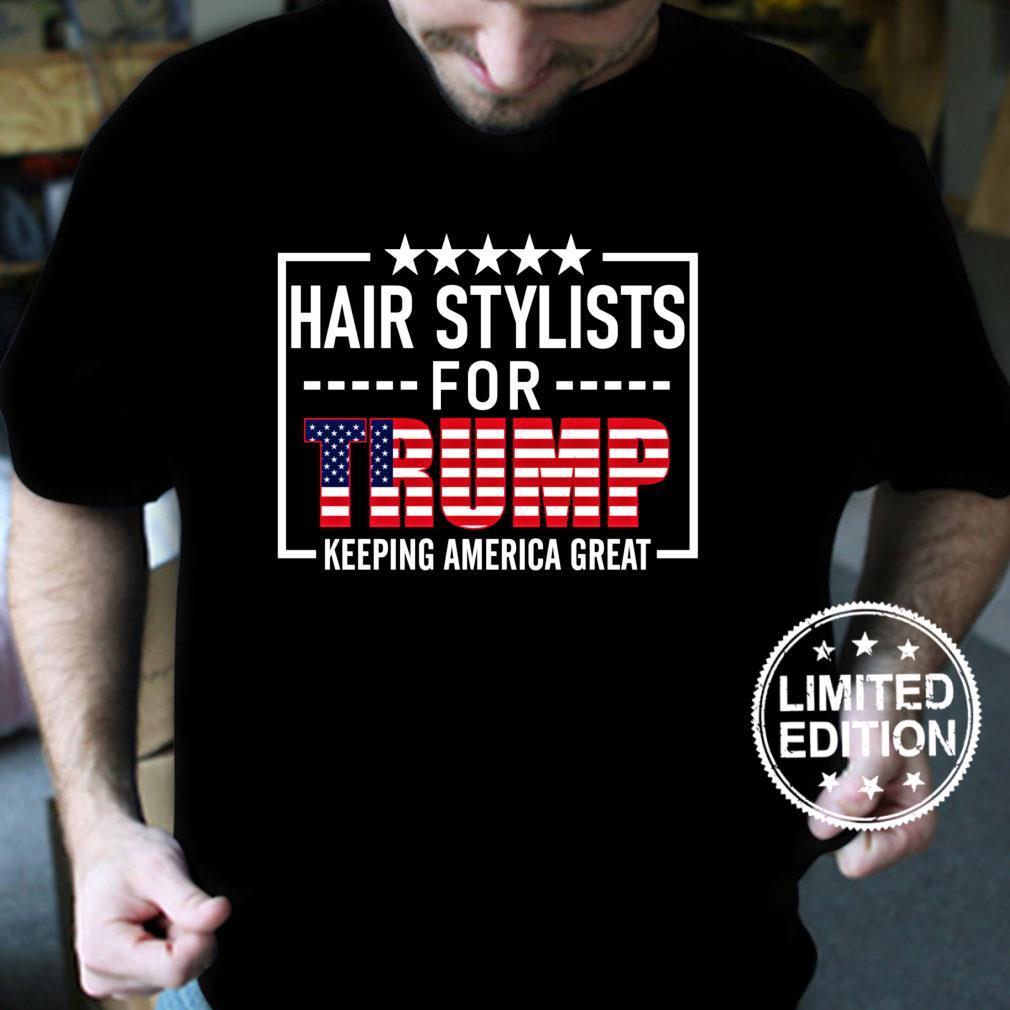 Hair Stylisten For Trump Conservative Donald Trump 2020 Shirt