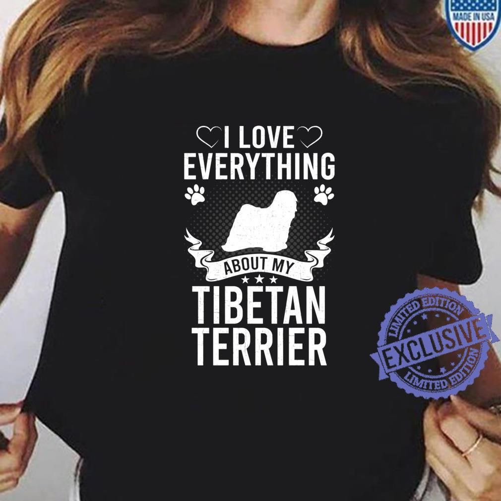 I Love Everything About My Tibetan Terrier Dog Shirt ladies tee
