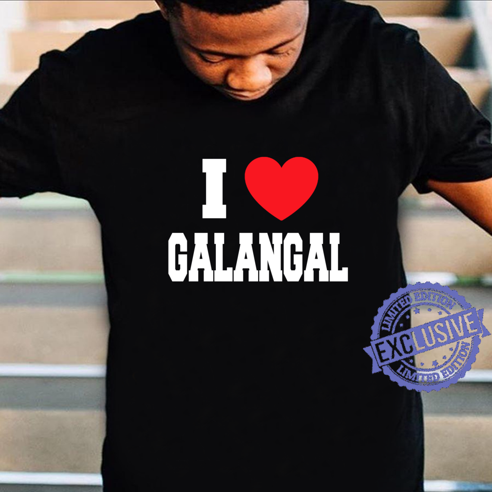 I Love Galangal Shirt