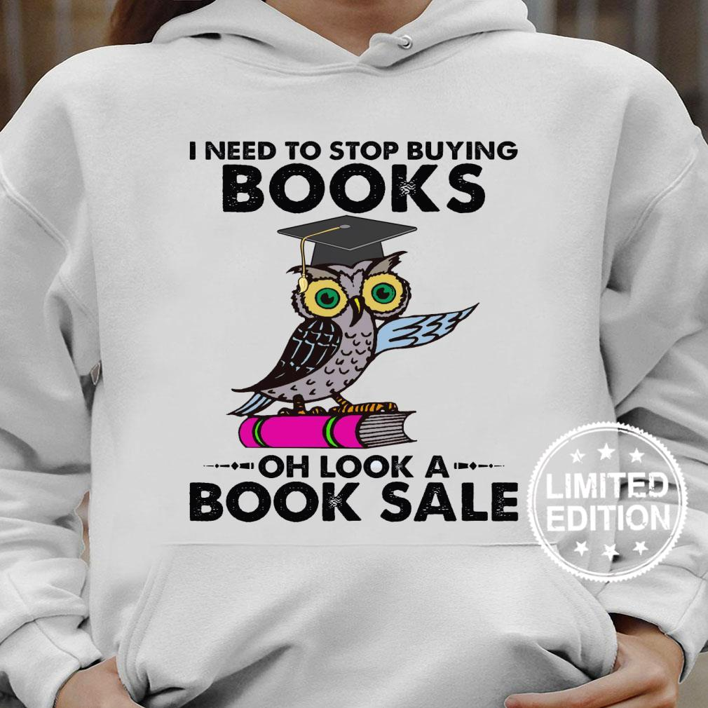 I need to stop buying books oh look a book sale shirt hoodie