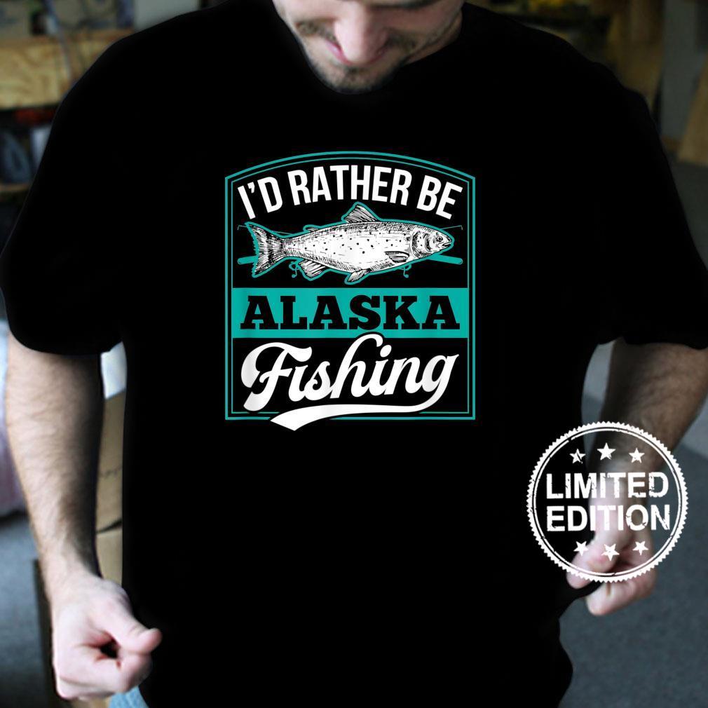 I'd Rather Be Alaska Fishing Salmon Ice Fish Rod Shirt