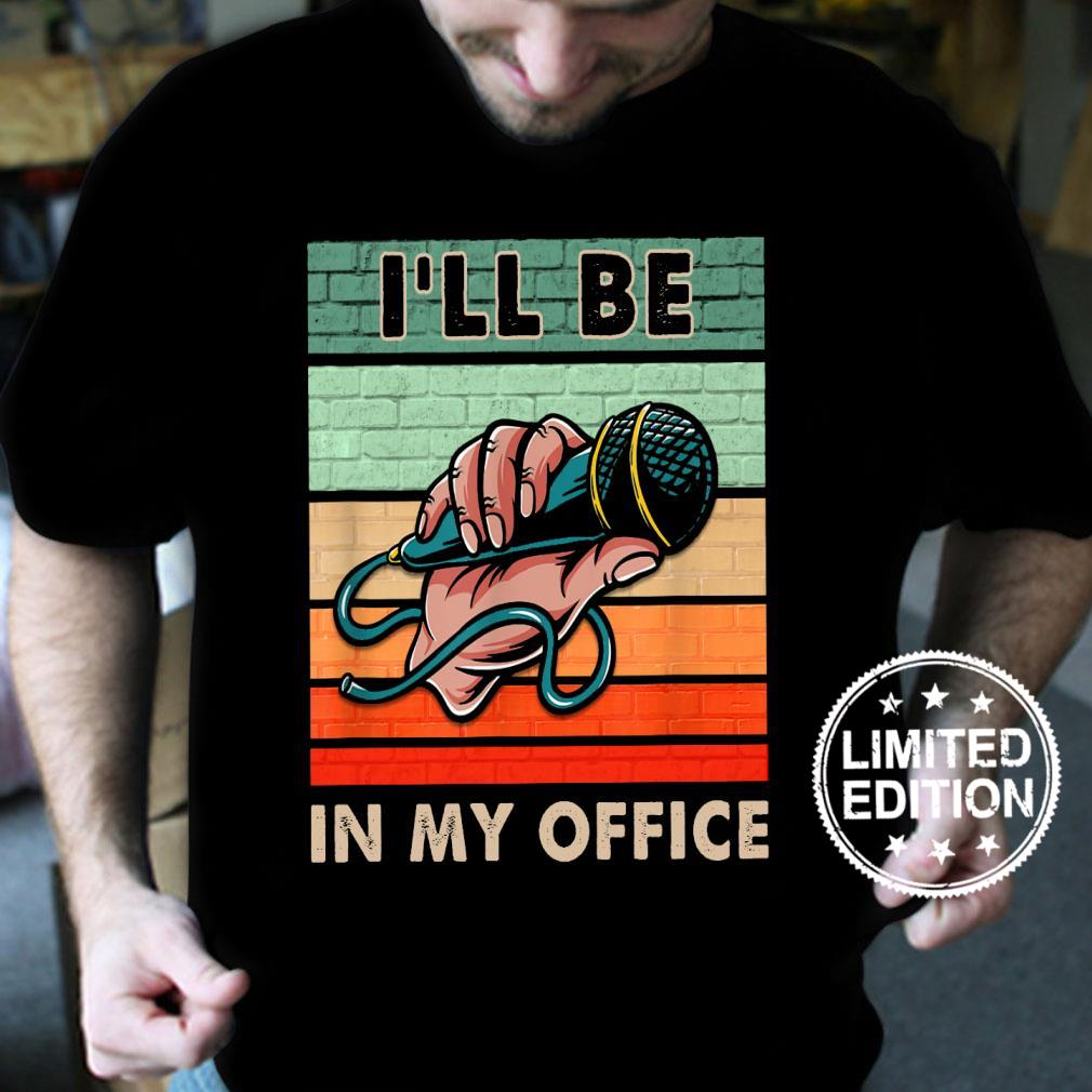 I'll be in my office vintage shirt