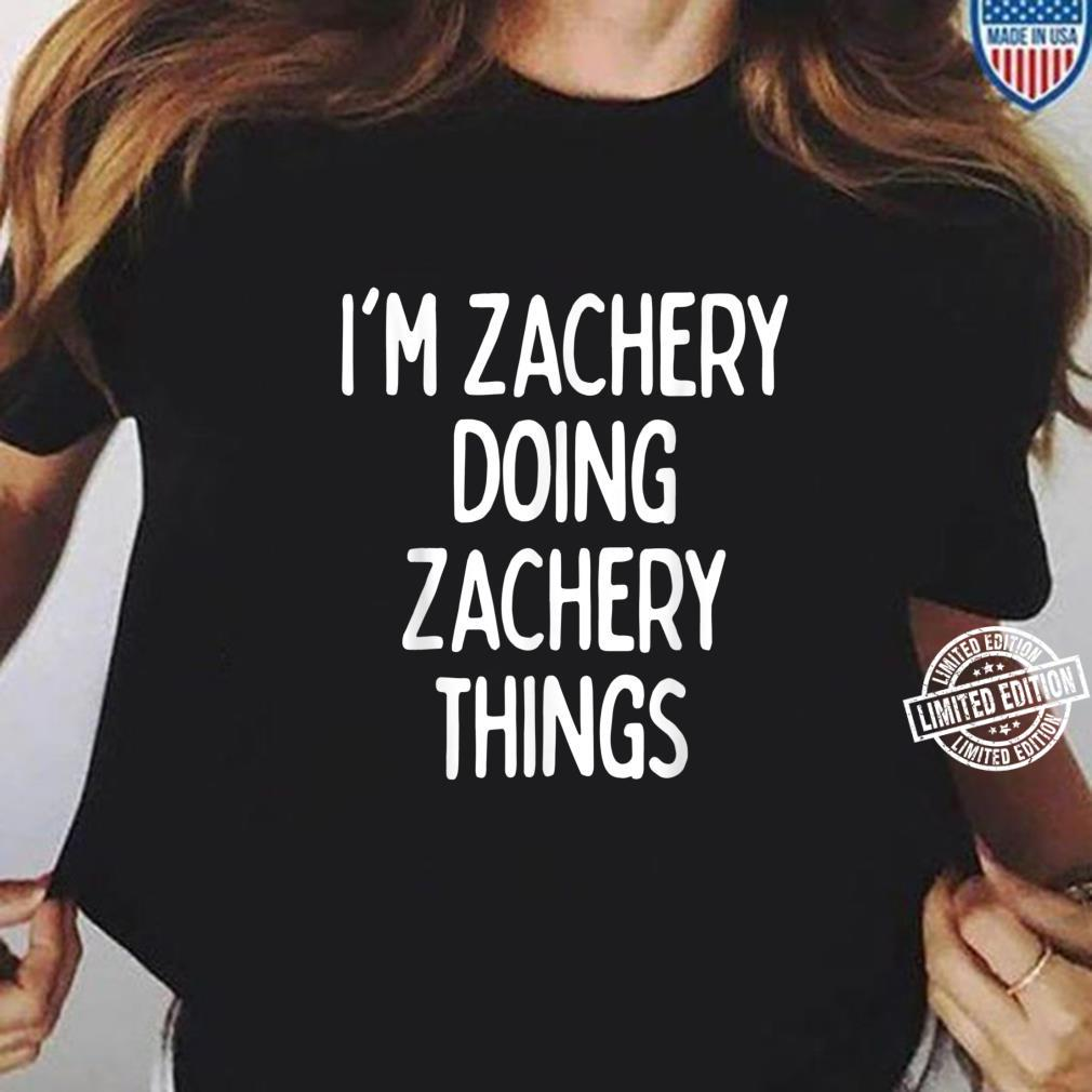 I'm Zachery Doing Zachery Things, First Name Shirt ladies tee