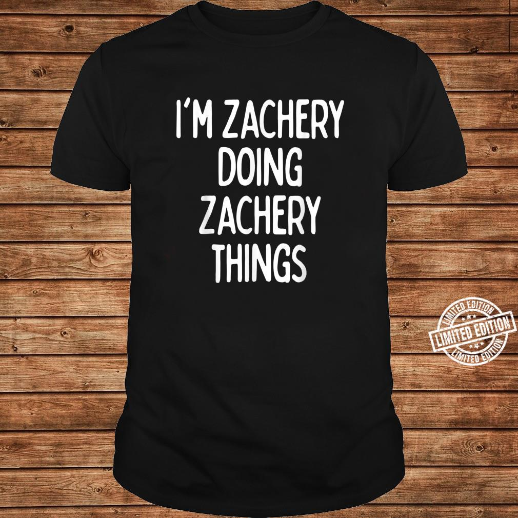I'm Zachery Doing Zachery Things, First Name Shirt long sleeved