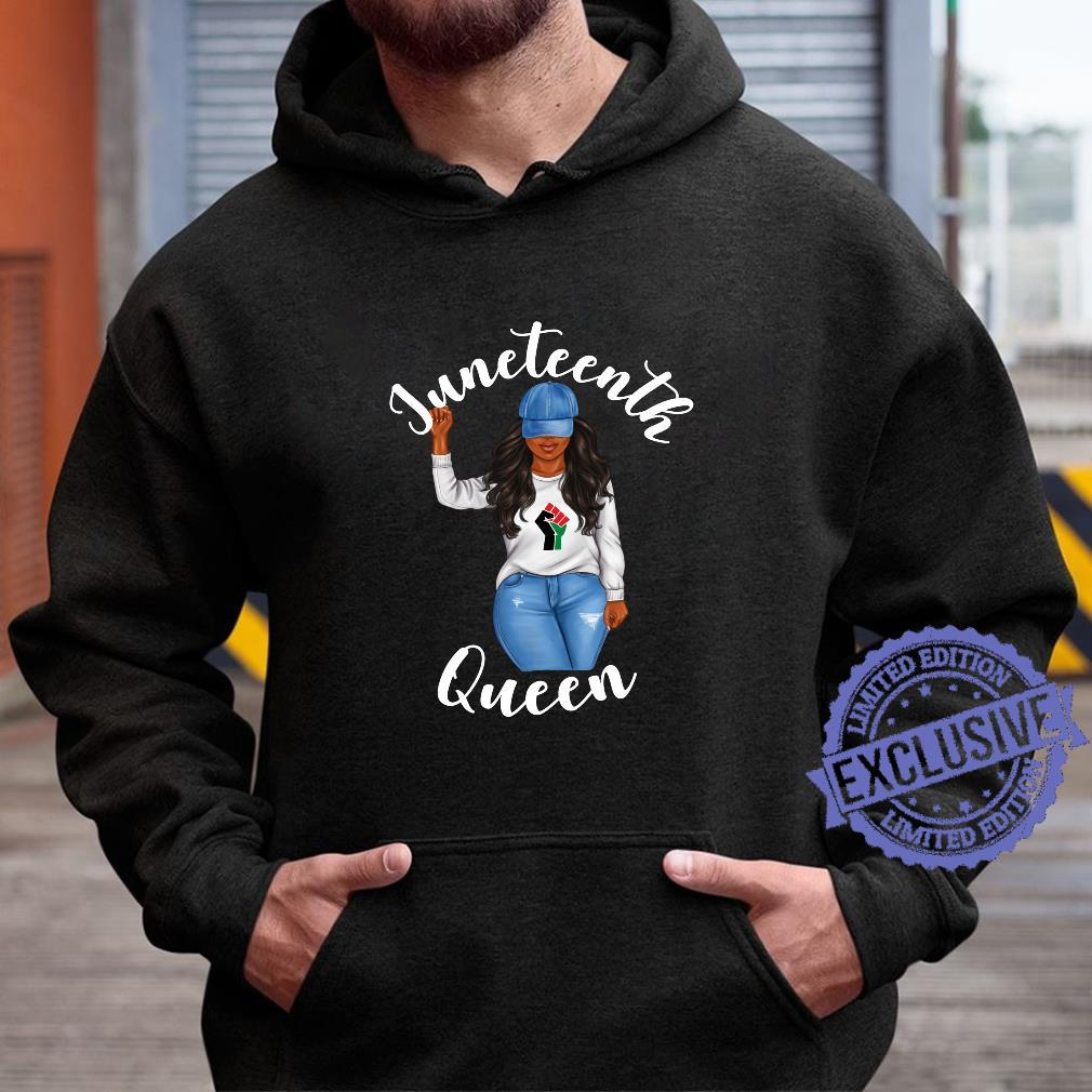 Juneteenth Queen African American Black Girl Power Shirt hoodie