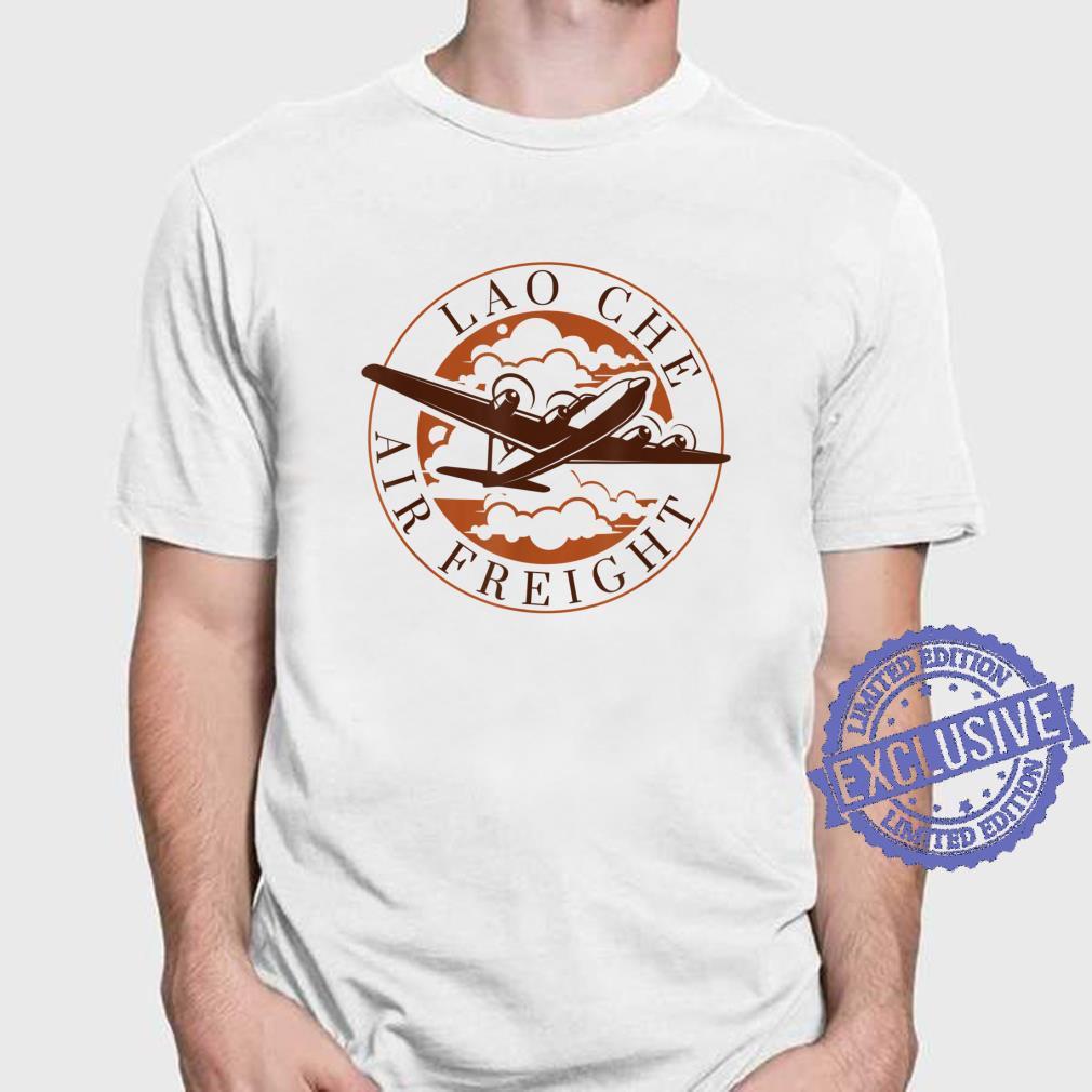 Lao Che Air Freight Shirt