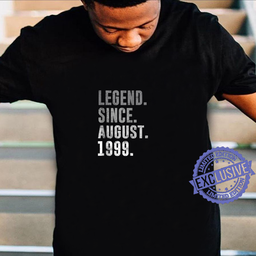Legend Since August 1999 22nd Birthday Vintage 1999 Shirt