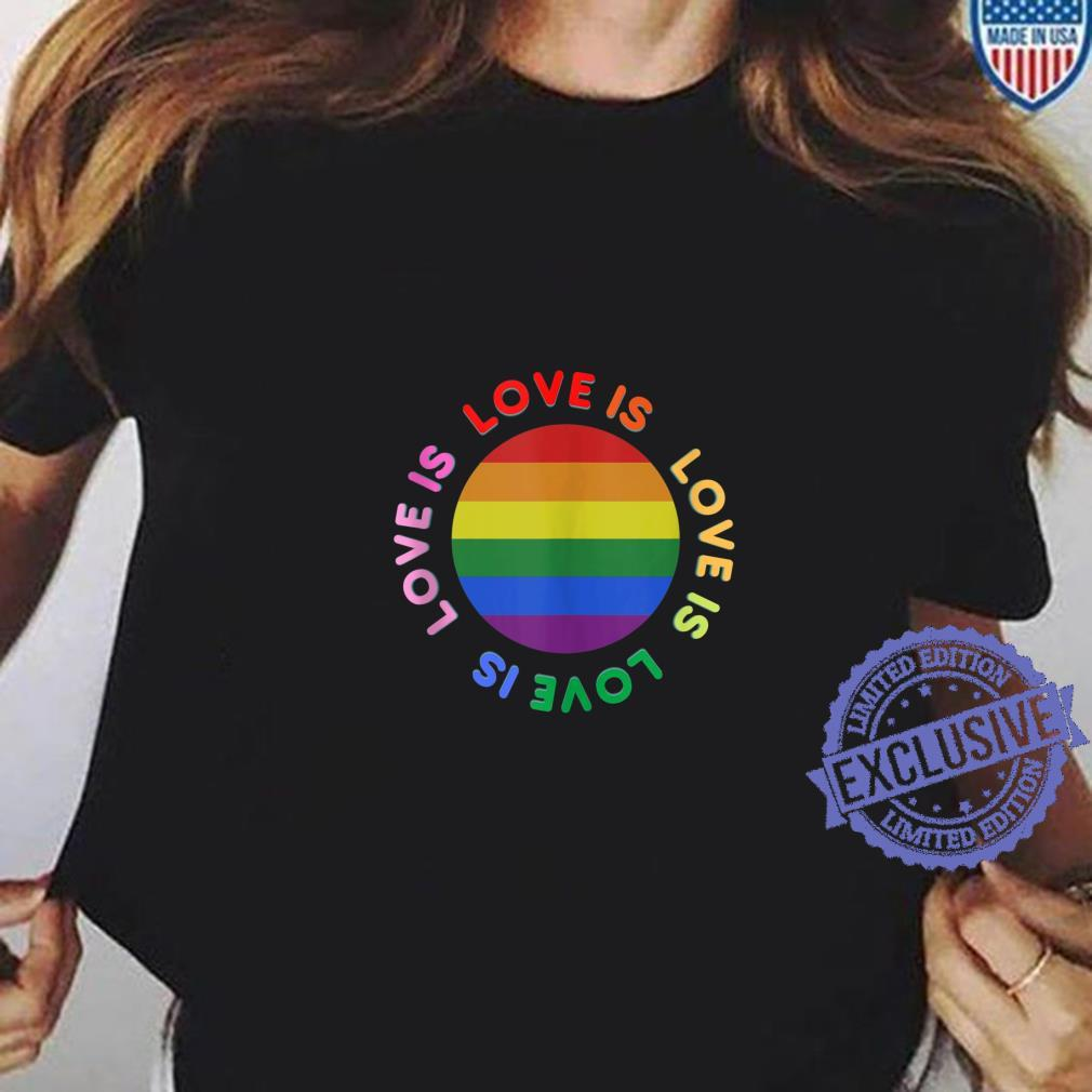 Love is love, Rainbow LGBTQ ally gay pride Shirt ladies tee
