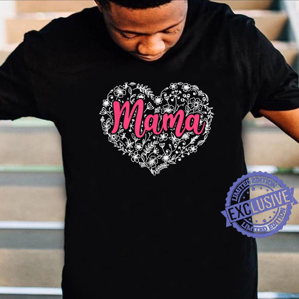 Mama Happy Mother's Day Heart Matching Family Proud Mama Shirt
