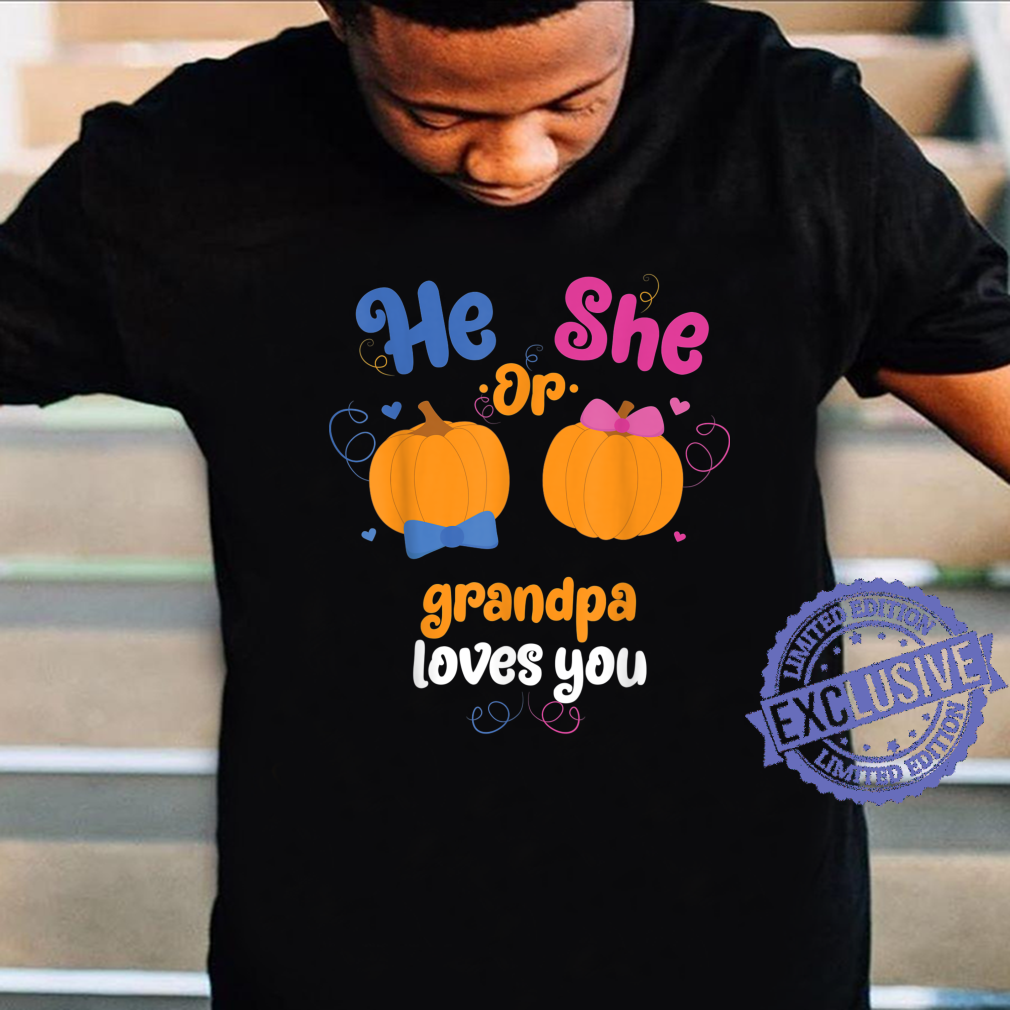 Mens He Or She Grandpa Loves You 2 Gender Reveal Party Shirt