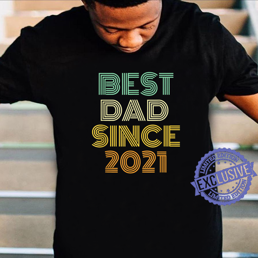 Mens New Baby Pregnancy Announcement Best Dad Since 2021 Shirt