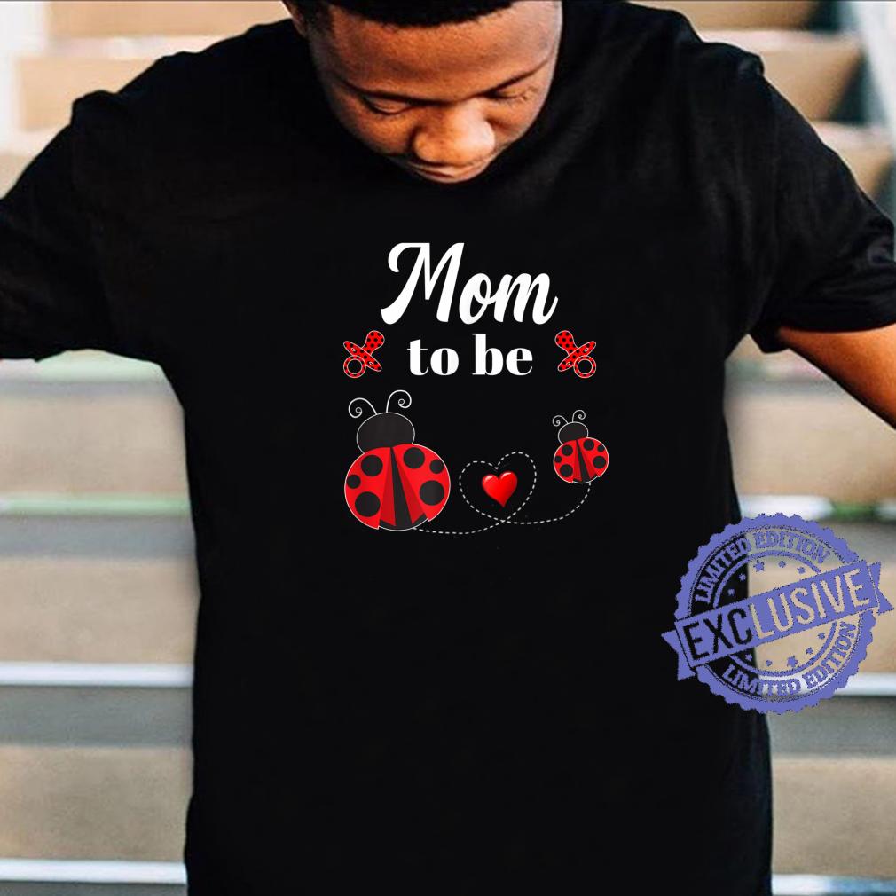Mom To Be Ladybug Baby Shower Mom Shirt