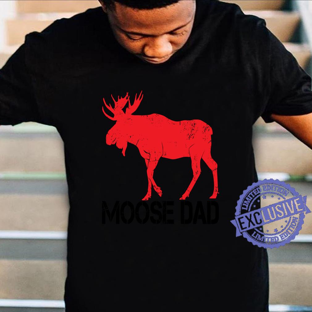 Moose Dad Moose Shirt