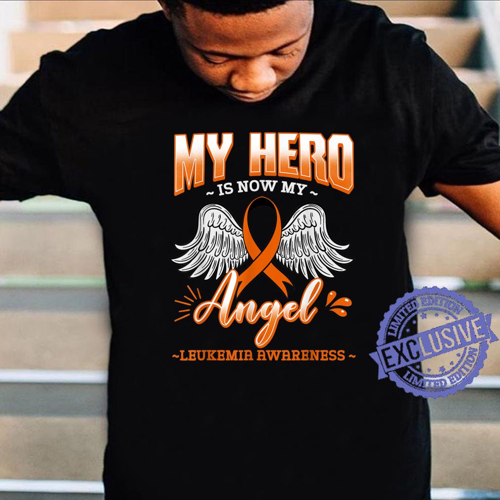 My Hero Is Now My Angel Leukemia Bone Marrow Hematologists Shirt