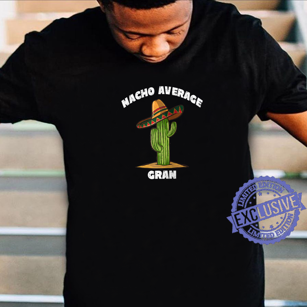 Nacho Average Gran Pun Retro Cactus Sombrero Art Shirt