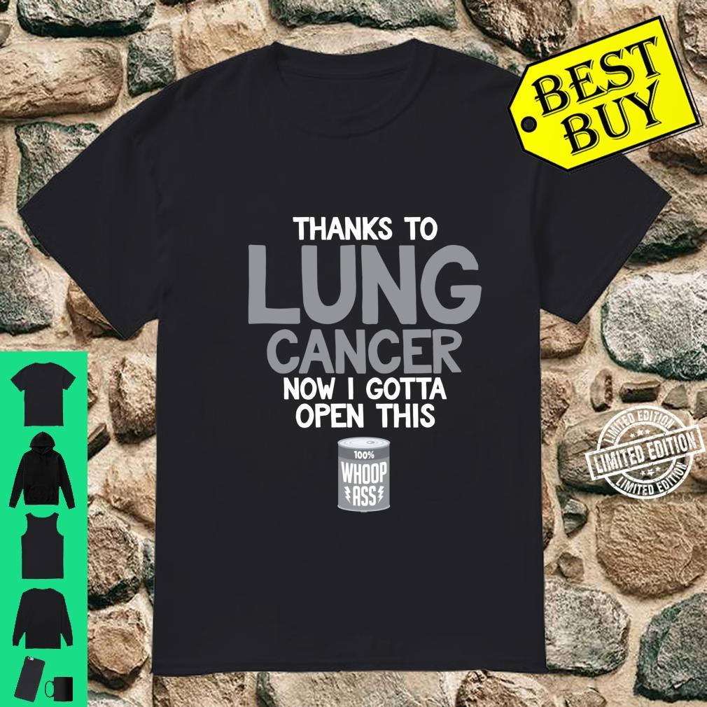 Open a Can of Whoop Ass on Lung Cancer Quote Shirt