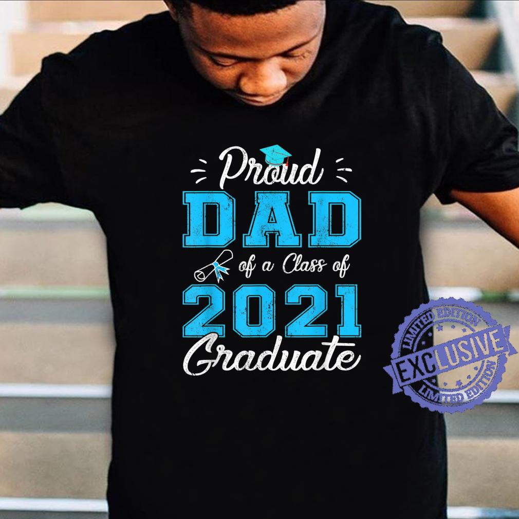 Proud Dad Of A Class Of 2021 Graduate Senior 21 Shirt