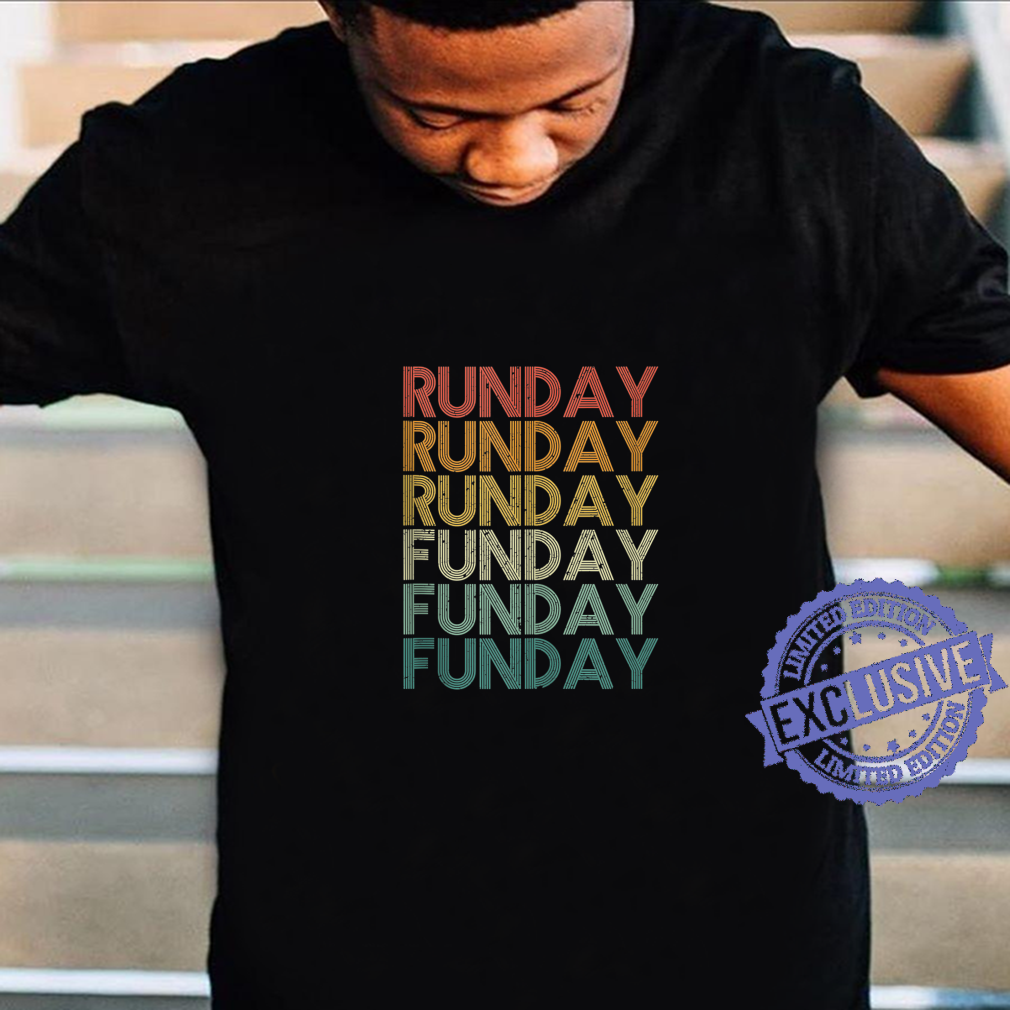 RUNDAY FUNDAY Vintage Motivational Reminder Fitness Sport Shirt