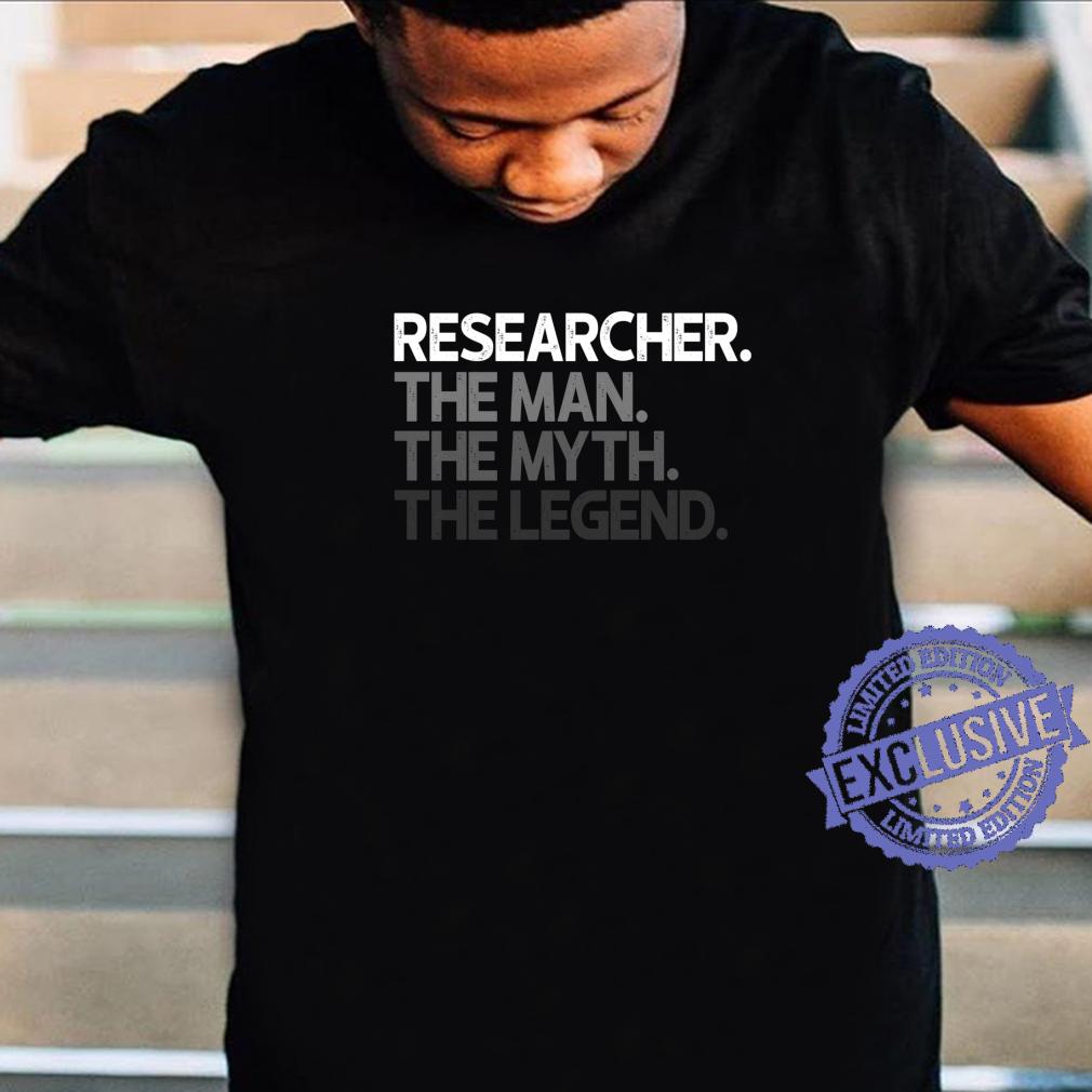 Researcher Man The Myth Legend Shirt