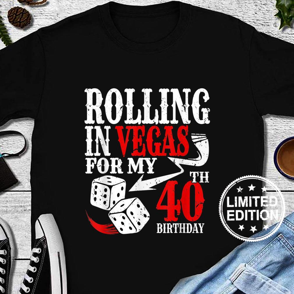 Rolling in Las Vegas Birthday Party 40th Bday Shirt long sleeved
