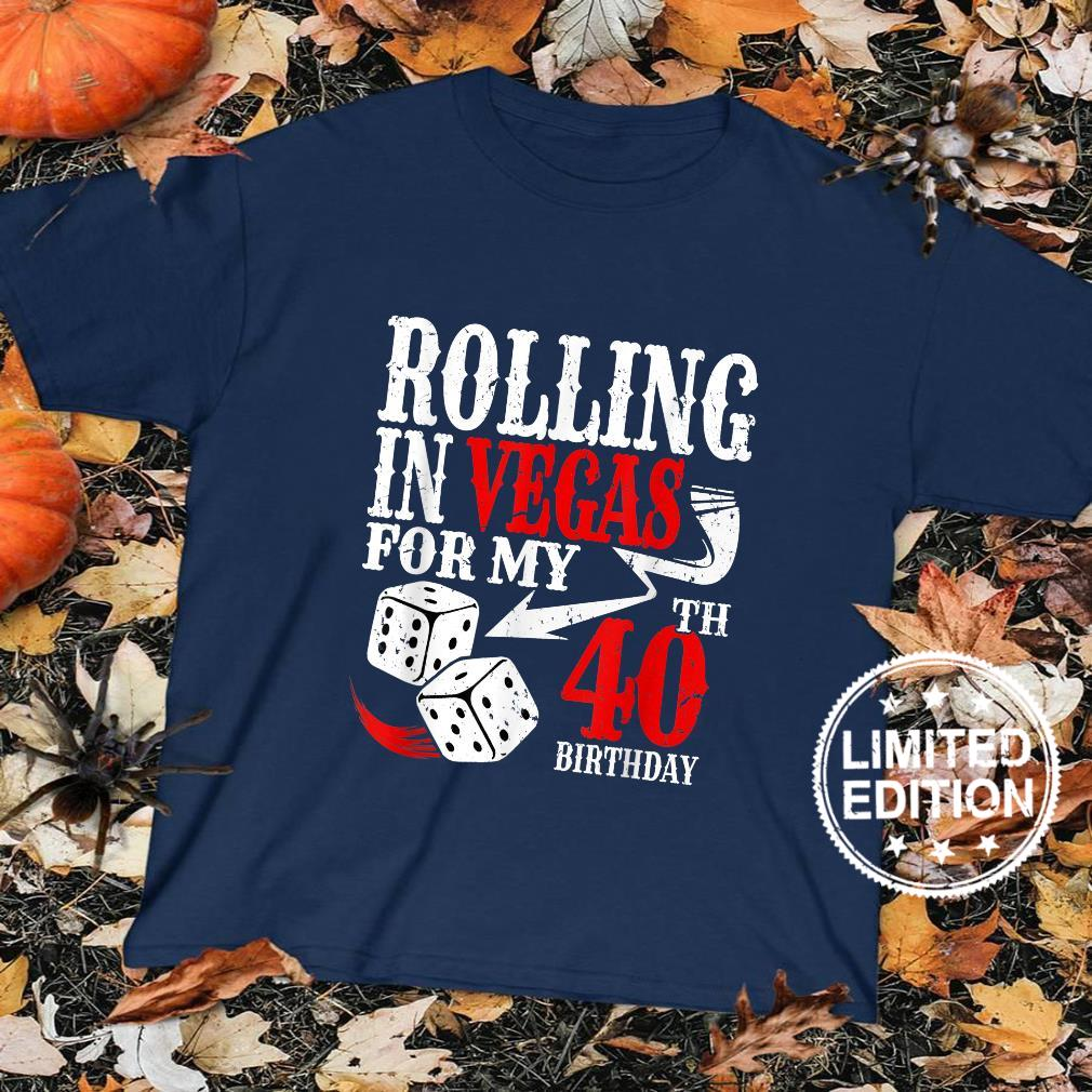 Rolling in Las Vegas Birthday Party 40th Bday Shirt sweater