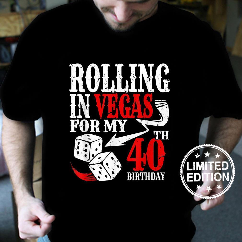 Rolling in Las Vegas Birthday Party 40th Bday Shirt