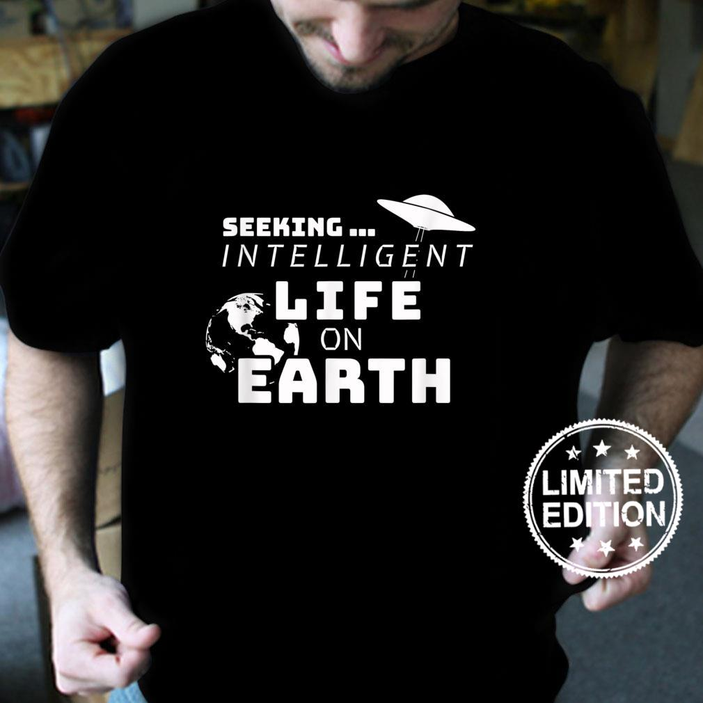 Seeking Intelligent Life on EARTH Shirt