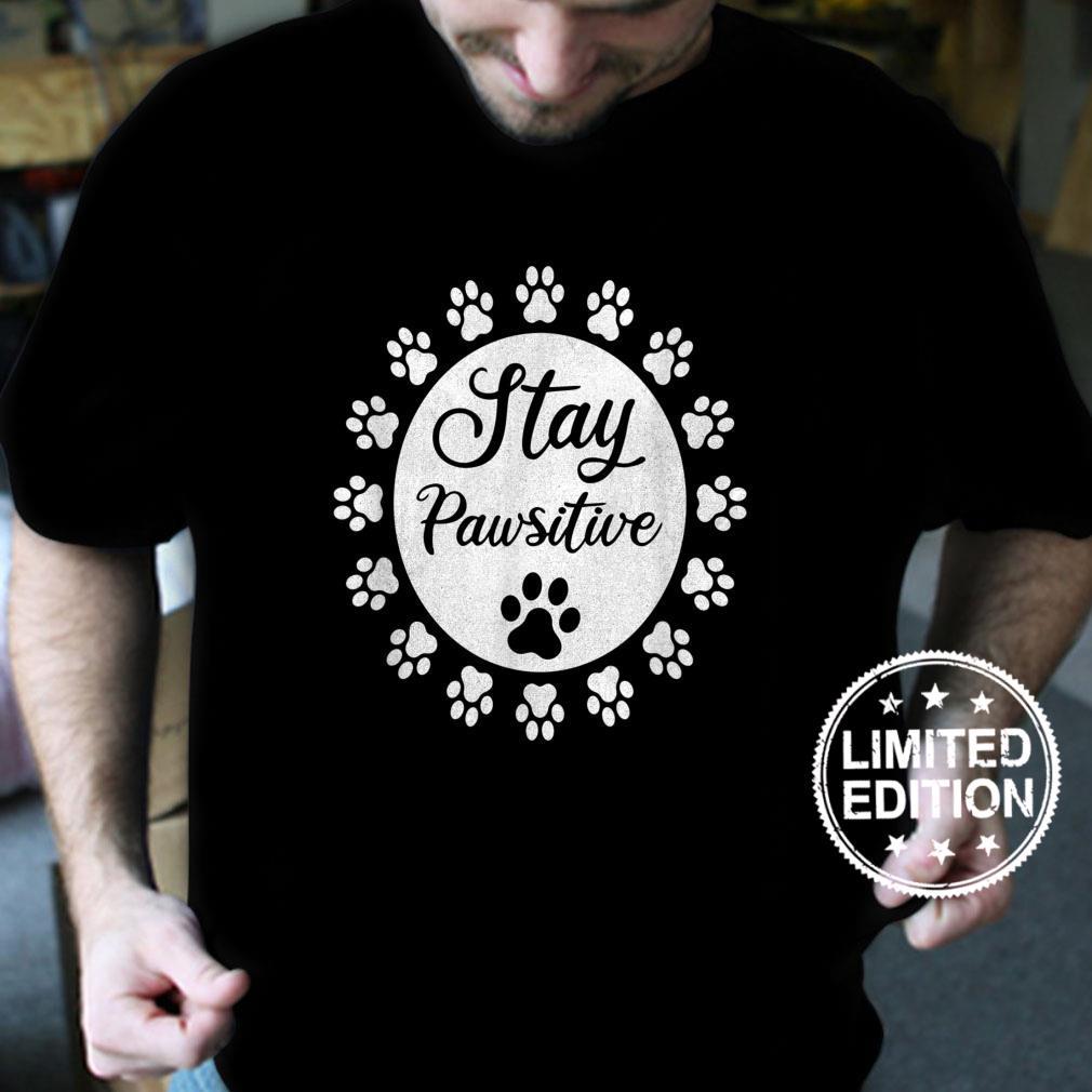 Stay Pawsitive Dog Paw print Cat Pet Shirt
