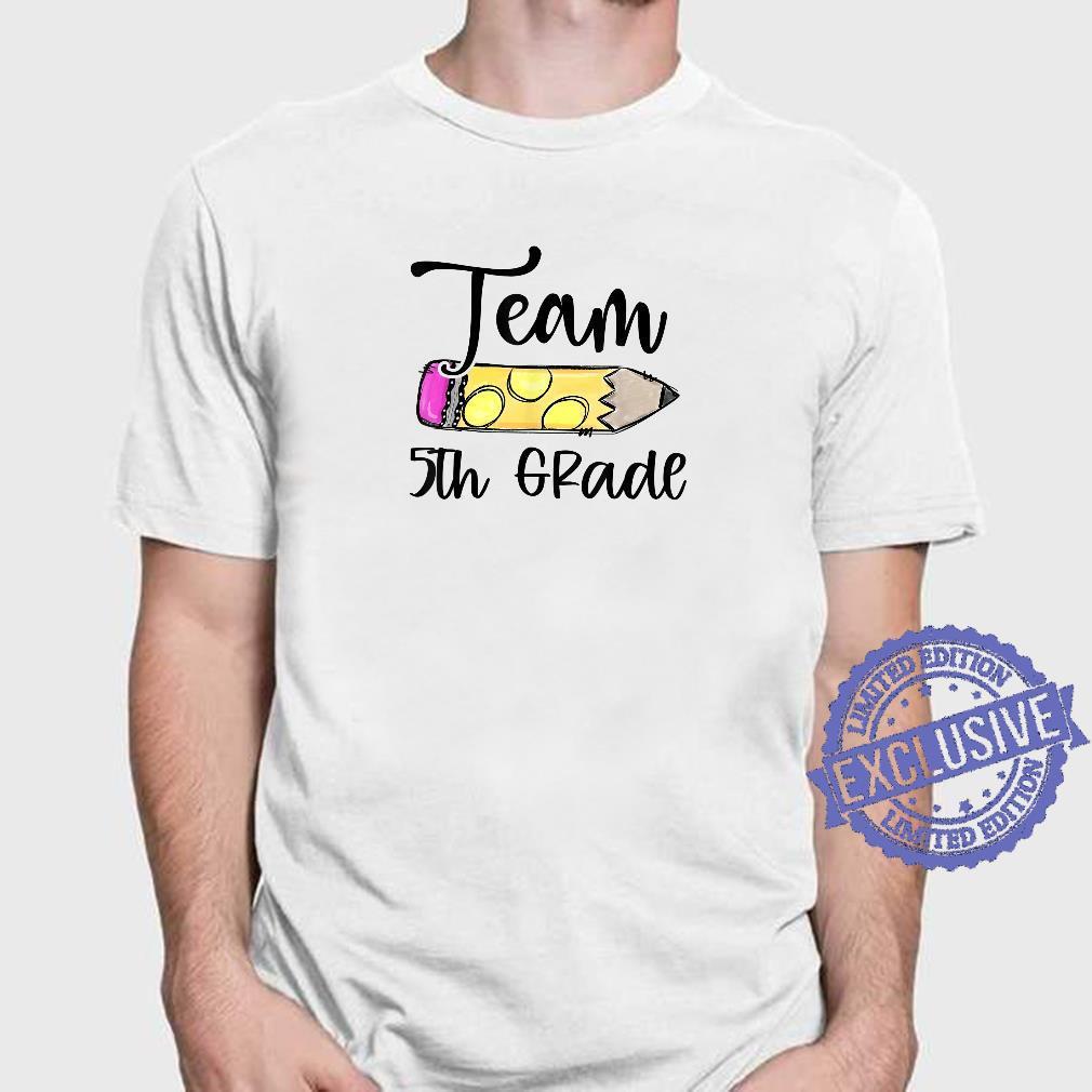 Team 5th Grade Back To School Teacher Student Shirt