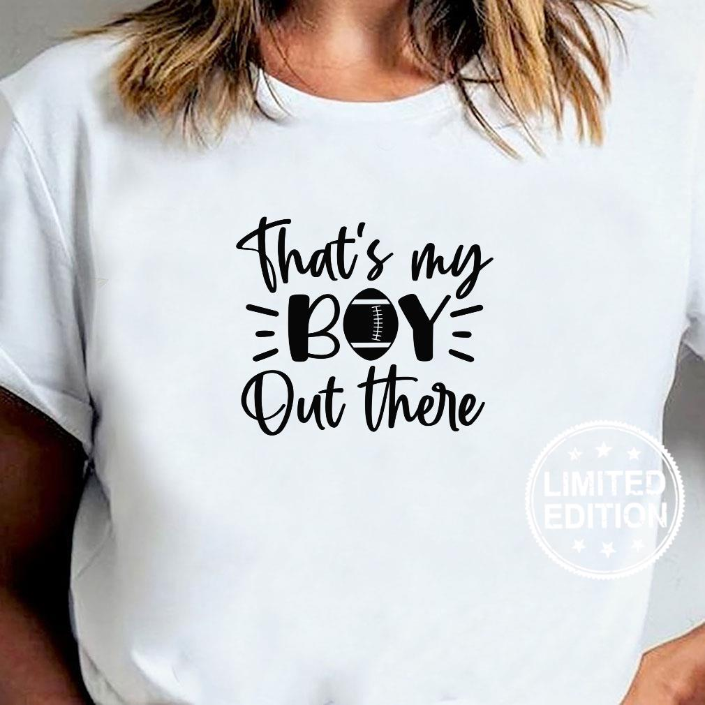 That's My Boy Out There Football Proud Parent Shirt ladies tee
