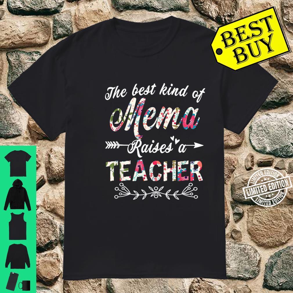 The Best Kind Of Mema Raises A Teacher Mothers Day Shirt
