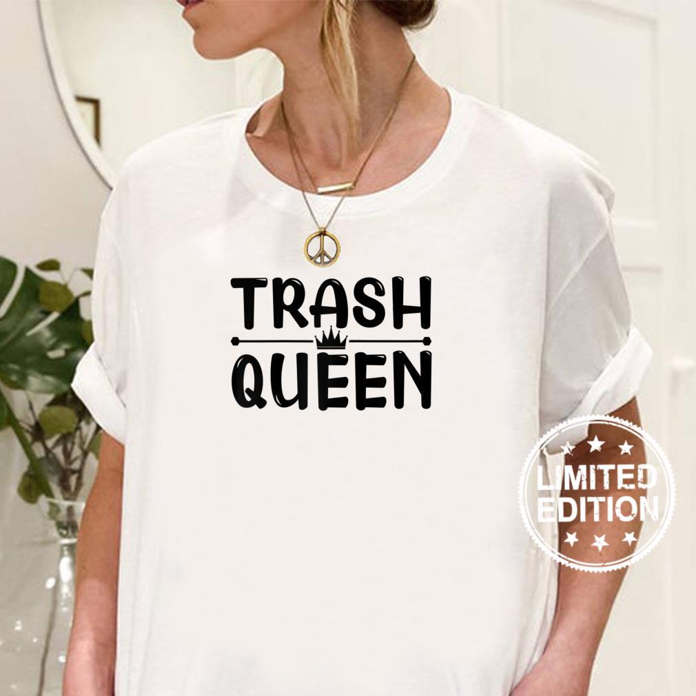 Trash Queen Shirt