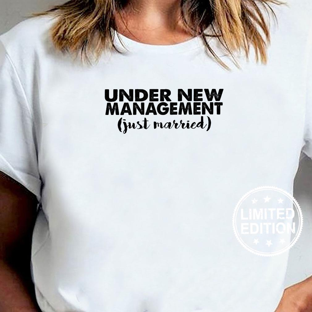 Under New Management Just Married Marriage Shirt ladies tee