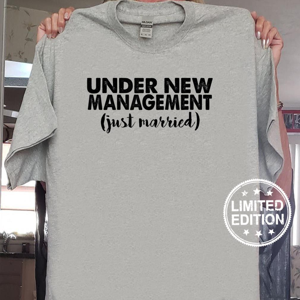 Under New Management Just Married Marriage Shirt sweater
