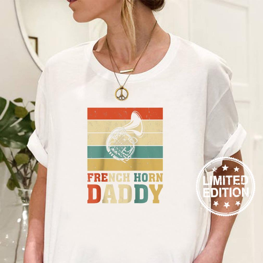 Vintage French Horn Music Retro Style French Horn Daddy Shirt