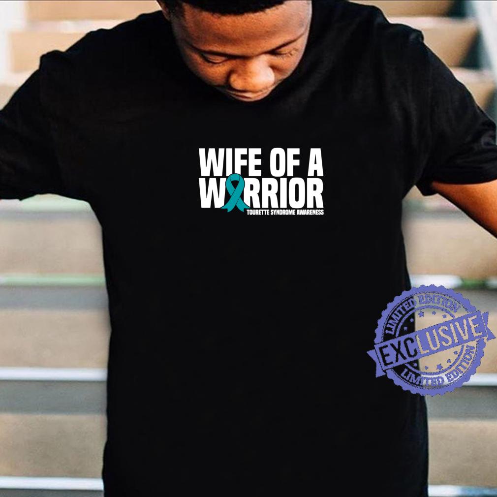 Wife of a Warrior Tourette Syndrome Awareness Shirt