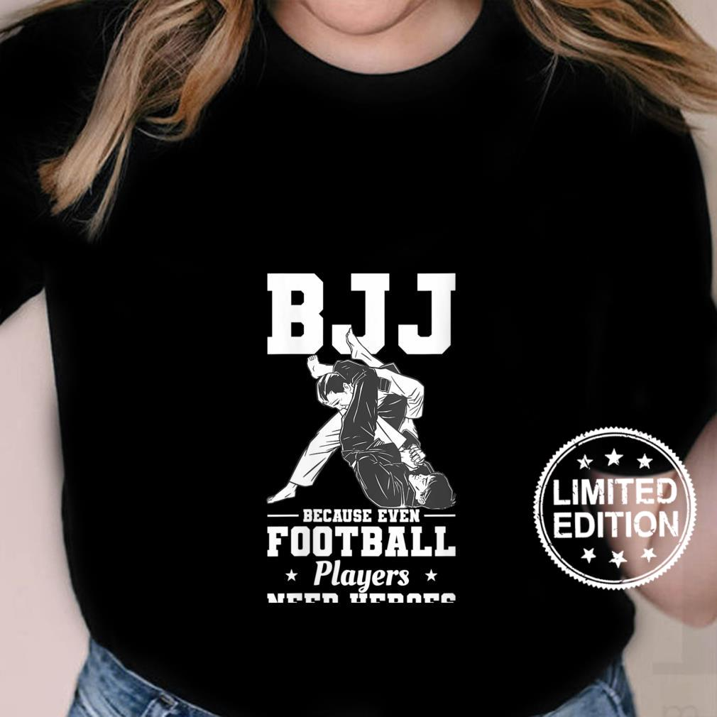 Womens BJJ Because Even Football Players Need Heroes Shirt ladies tee